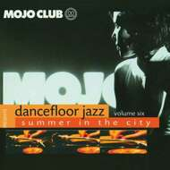 Various - Mojo Club Presents Dancefloor Jazz Volume Six (Summer In The City)