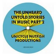 The Unheard - Untold Stories In Music Part 2
