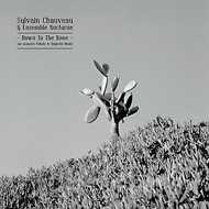Sylvain Chauveau & Ensemble Nocturne - Down To The Bone