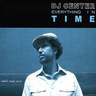 DJ Center - Everything In Time (+ Instrumentals)