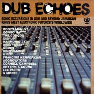 Various (Soul Jazz Records presents) - Dub Echoes