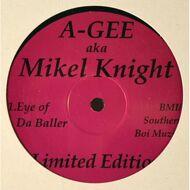 A-Gee (Mikel Knight) - Eye Of Da Baller