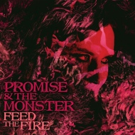 Promise And The Monster - Feed The Fire