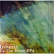 Inherit - Up The River Vol. 3