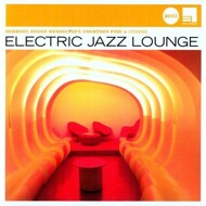 Various (Jazz Club presents) - Jazz Club: Electric Jazz Lounge