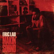 Eric Lau - Makin' Sound
