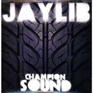 Jaylib (J Dilla & Madlib) - Champion Sound