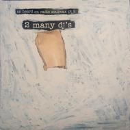 2 Many DJ's - As Heard On Radio Soulwax Pt.2
