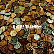 El Michels Affair - Loose Change