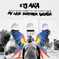 DJ Ara - My Late Brother George EP