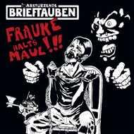 Abstürzende Brieftauben - Frauke halt's Maul
