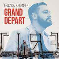 Fritz Kalkbrenner - Grand Depart