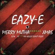 Eazy-E - Merry Muthafuckin' Xmas (Black Friday 2015)