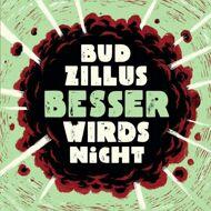 BudZillus - Besser Wirds Nicht
