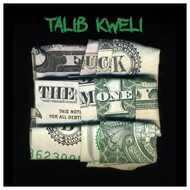 Talib Kweli - Fuck The Money (Special Edition)