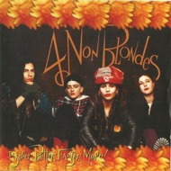 4 Non Blondes - Bigger, Better, Faster, More (Black Vinyl)