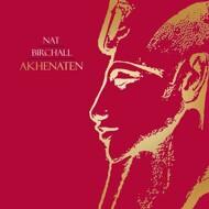 Nat Birchall - Akhenaten