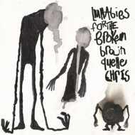 Quelle Chris - Lullabies For The Broken Brain