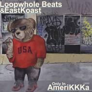 Loopwhole Beats & Eastkoast - Only In AmeriKKKa (Black Vinyl)