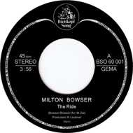 Milton Bowser - The Ride / The Thief