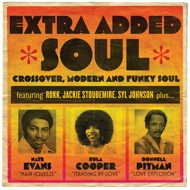Various - Extra Added Soul: Crossover, Modern And Funky Soul