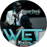 Snoop Dogg  - Wet (+ Remixes)
