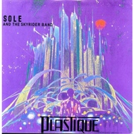 Sole & The Skyrider Band - Plastique