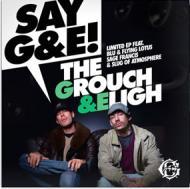 The Grouch & Eligh (G&E) - Say G & E!
