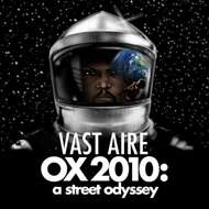 Vast Aire - OX 2010: A Street Odyssey