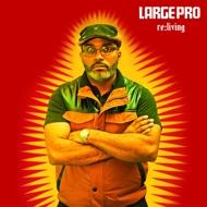 Large Professor (Large Pro) - Re:Living
