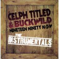 Celph Titled & Buckwild - Nineteen Ninety Now (Instrumentals)