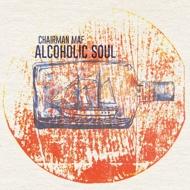 Chairman Maf - Alcoholic Soul