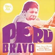 Various - Peru Bravo: Funk, Soul & Psych from Peru's Radical Decade