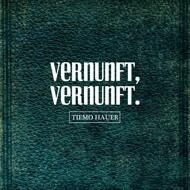 Tiemo Hauer - Vernunft, Vernunft.