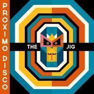 The Jig - Proximo Disco