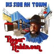Roger Robinson (King Midas Sound) - Dis Side Ah Town