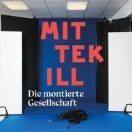 Mittekill - Die Montierte Gesellschaft