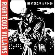 Menteroja & AK420 - Righteous Villains