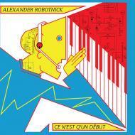 Alexander Robotnick - Ce N'Est Q'Un Début