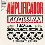 Various - Amplificador Novissima Musica Brasileira: The Brazilian 10's Generation