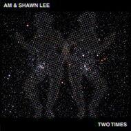 AM & Shawn Lee - Two Times
