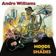 Andre Williams - Hoods And Shades
