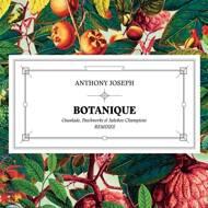Anthony Joseph - Botanique