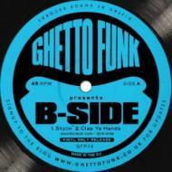 B-Side - Ghetto Funk Presents
