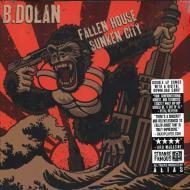 Bernard Dolan - Fallen House Sunken City