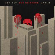 MED, Blu & Madlib - Bad Neighbor