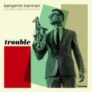 Benjamin Herman - Trouble