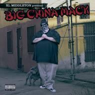 China Mack - XL Middleton Presents Big China Mack