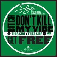 Sly5thAve & The Clubcasa Chamber Orchestra - Bitch Don't Kill My Vibe / Get Free