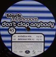 Black Mushroom - Don't Clap Anybody
